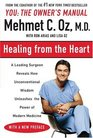 Healing from the Heart A Leading Surgeon Combines Eastern and Western Traditions to Create the Medicine of the Future