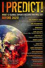 I Predict What 12 Global Experts Believe You Will See Before 2025
