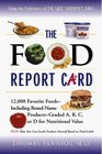 The Food Report Card 12000 Favorite Foods Including Brand-Name Products Graded ABC or d Fornutritional Value