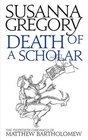Death of a Scholar The Twentieth Chronicle of Matthew Bartholomew
