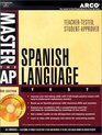 Master the Ap Spanish Language Test Teacher-Tested Strategies and Techniques for Scoring High