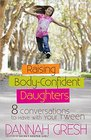 Raising Body-Confident Daughters 8 Conversations to Have with Your Tween