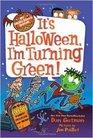 It's Halloween I'm Turning Green