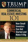 Trump University Commercial Real Estate 101 How Small Investors Can Get Started and Make It Big