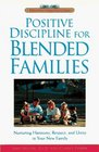 Positive Discipline for Blended Families  Nurturing Harmony Respect and Unity in Your New Stepfamily