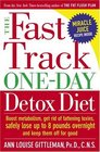 The Fast Track One-Day Detox Diet Boost metabolism get rid of fattening toxins safely lose up to 8 pounds overnight and keep them off for good