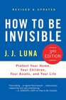 How to Be Invisible: Protect Your Home, Your Children, Your Assets, and Your Life (3rd Edition)