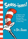 Seussisms A Guide to Life for Those Just Starting Outand Those Already on Their Way