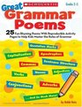 Great Grammar Poems 25 Fun Rhyming Poems With Reproducible Activity Pages That Help Kids Master the Rules of Grammar