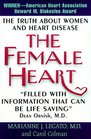 The Female Heart  The Truth About Women and Heart Disease