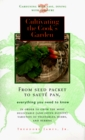 Cultivating the Cook's Garden Deliciously Fresh Things to Eat Just Outside Your Kitchen Door