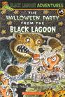 The Halloween Party from the Black Lagoon (Black Lagoon Adventures, Bk 5)