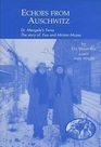 Echoes from Auschwitz: Dr. Mengele's Twins: The Story of Eva  Miriam Mozes