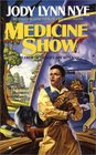 Medicine Show (Taylor's Ark, Bk 2)