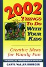 2002 Things to Do With Your Kids Creative Ideas for Family Fun