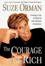The Courage to Be Rich: Creating a Life of Material and Spiritual Abundance