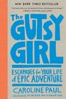 The Gutsy Girl Escapades for Your Life of Epic Adventure