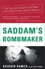 Saddam's Bombmaker  The Daring Escape of the Man Who Built Iraq's Secret Weapon