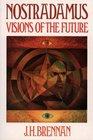 Nostradamus Visions of the Future