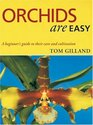Orchids are Easy: A Beginner\'s Guide to Their Care and Cultivation
