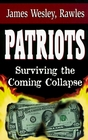 Patriots: Surviving the Coming Collapse