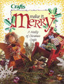 Make It Merry: A Medley of Christmas Crafts