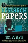 The College Student's Guide to Research Papers 101 Ways to Make Your Work Stand Out