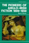 The Pioneers of AngloIrish Fiction 180050