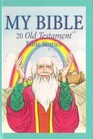 My Bible 20 Old Testament Bible Stories