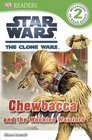 DK Readers Star Wars The Clone Wars Chewbacca and the Wookiee Warriors
