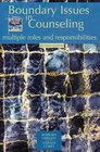 Boundary Issues in Counseling: Multiple Roles And Responsibilities