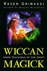 Wiccan Magick Inner Teachings of the Craft