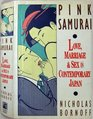 Pink Samurai : Love, Marriage and Sex in Contemporary Japan