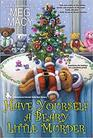 Have Yourself a Beary Little Murder (A Teddy Bear Mystery)