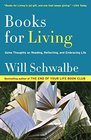 Books for Living Some Thoughts on Reading Reflecting and Embracing Life