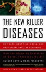 The New Killer Diseases: How the Alarming Evolution of Germs Threatens Us All