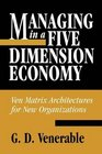 Managing in a Five Dimension Economy