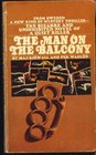 The man on the balcony The story of a crime