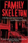 Family Skeleton A Brother and Sister's Journey from Murder to Truth