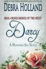 Mail-Order Brides of the West Darcy A Montana Sky Series Novel