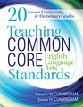 Teaching Common Core English Language Arts Standards 20 Lesson Frameworks for Elementary Grades