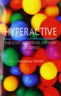 Hyperactive The Controversial History of ADHD