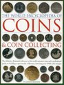 The World Encyclopedia of Coins  Coin Collecting The definitive illustrated reference to the world's greatest coins and a professional guide to building  colour images