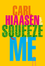 Squeeze Me (Skink, Bk 8)