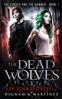 The Dead Wolves (Cursed and the Damned) (Volume 1)