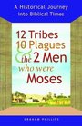 12 Tribes, 10 Plagues, and the 2 Men Who Were Moses: A Historical Journey into Biblical Times