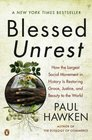 Blessed Unrest How the Largest Social Movement in History Is Restoring Grace Justice and Beauty to the World