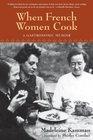 When French Women Cook A Gastronomic Memoir