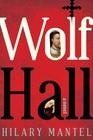 Wolf Hall (Thomas Cromwell, Bk 1)