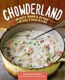 Chowderland Hearty Soups  Stews with Sides  Salads to Match